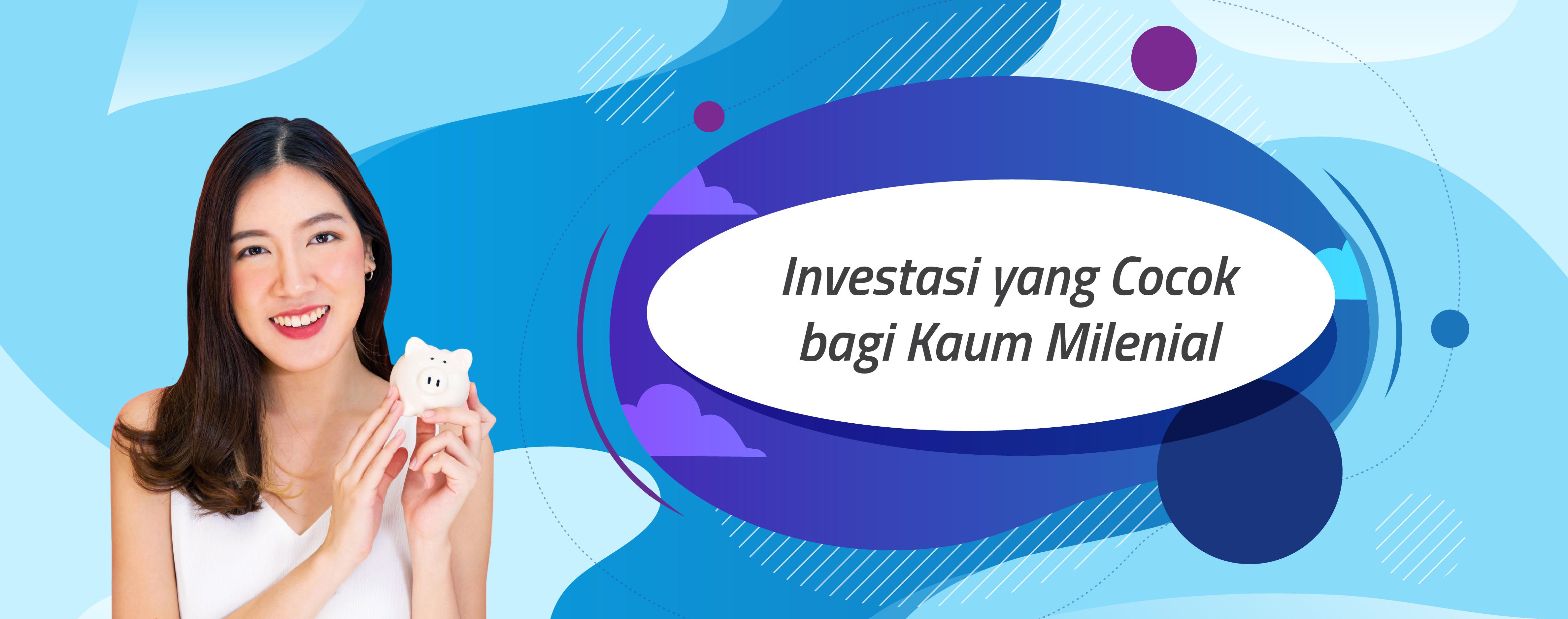 Investasi yang Cocok bagi Kaum Milenial