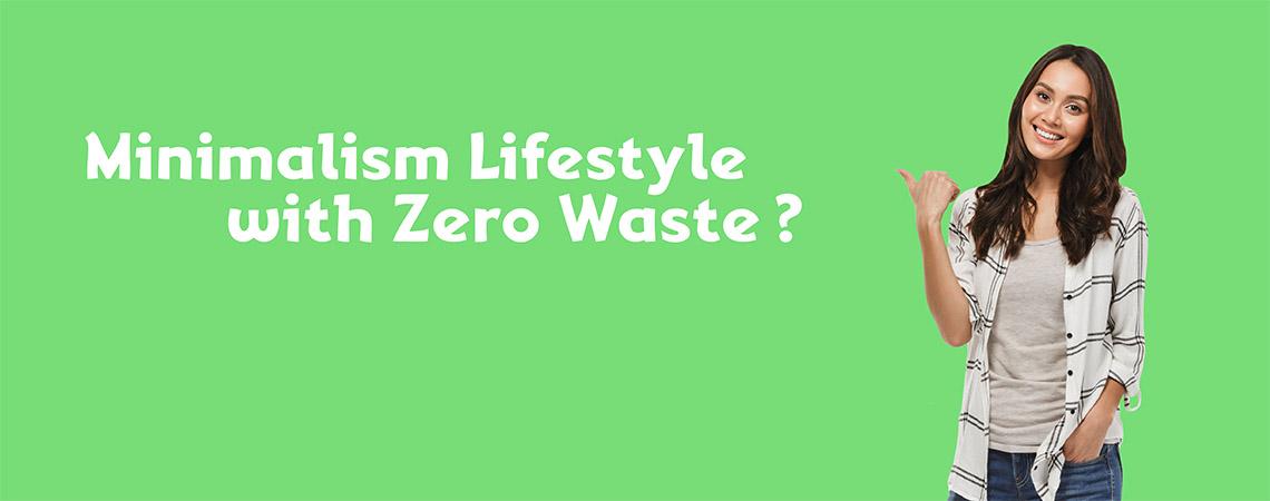 Kenali Minimalism Lifestyle dengan Gerakan Zero Waste