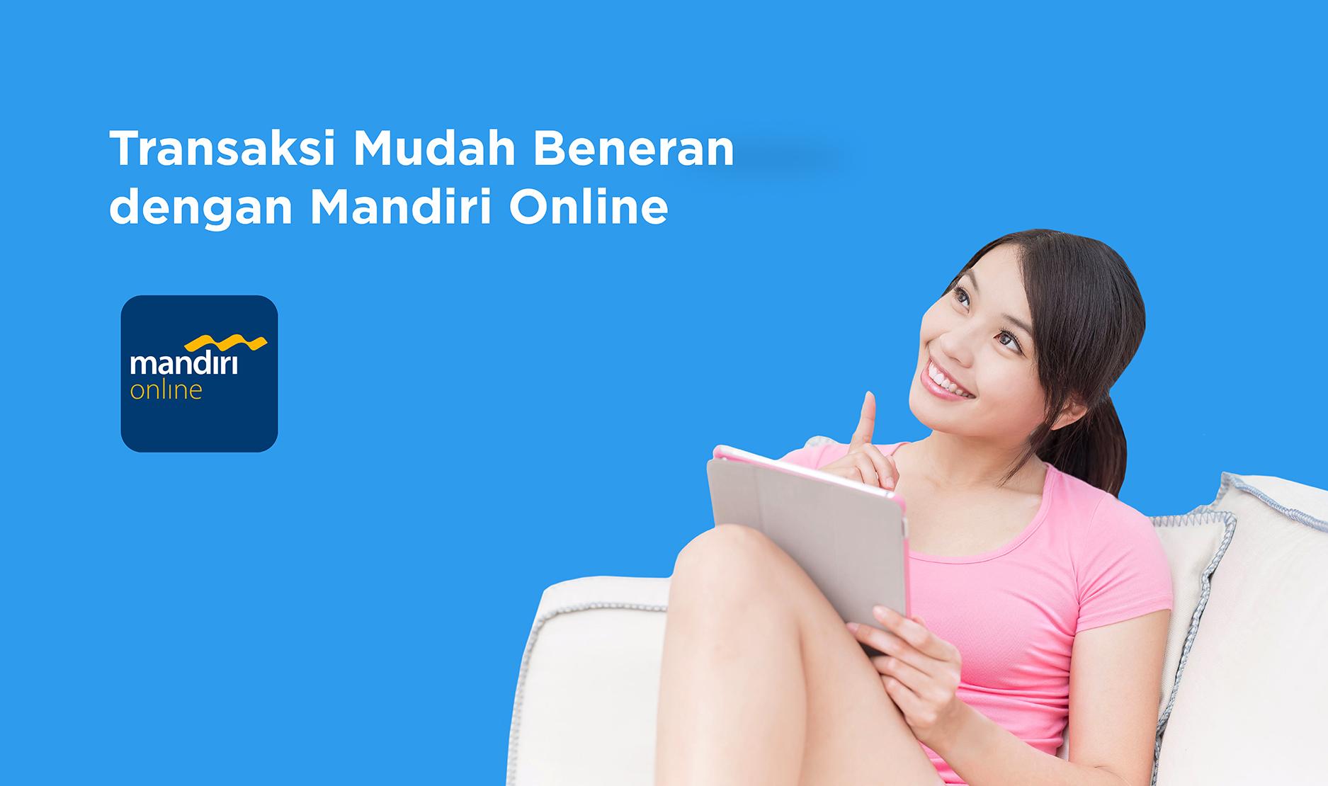 Transaksi Mudah Beneran Dengan Mandiri Online