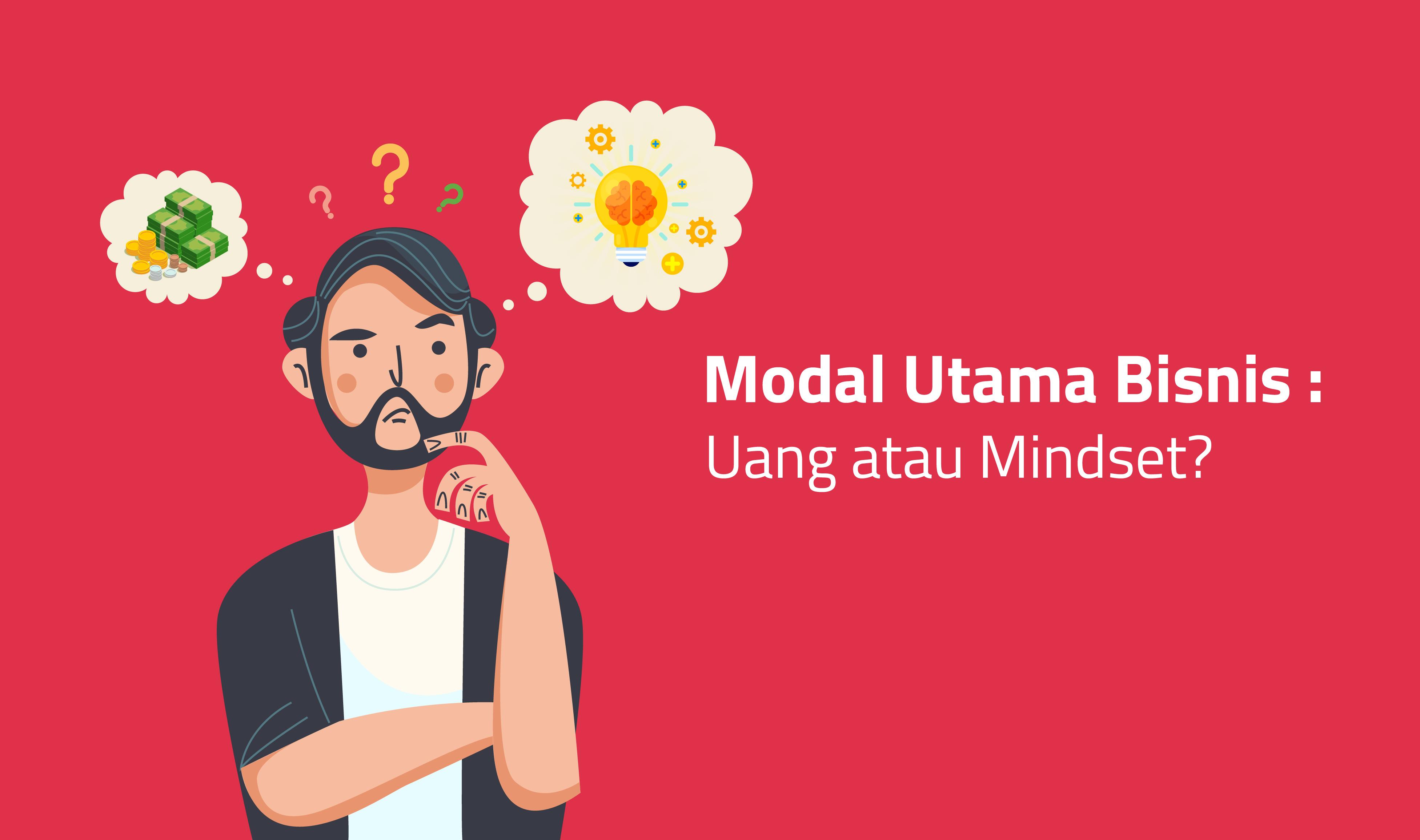Modal Utama Bisnis: Uang atau Mindset ?