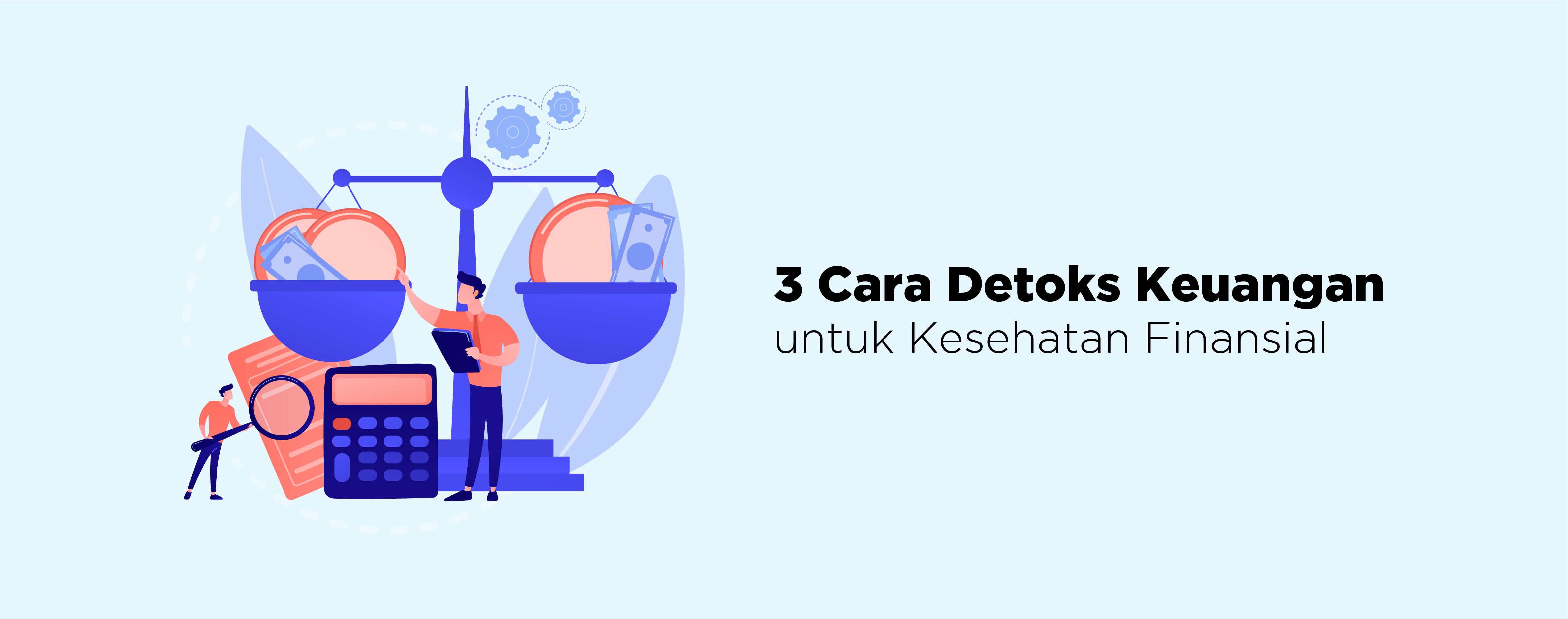 3 CARA DETOKS KEUANGAN UNTUK KESEHATAN FINANSIAL