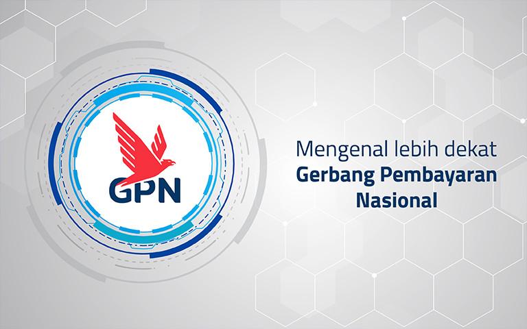 Mengenal Lebih Dekat Gerbang Pembayaran Nasional (GPN)