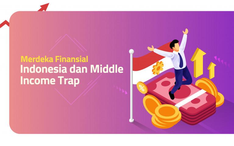 MERDEKA FINANSIAL: INDONESIA DAN MIDDLE INCOME TRAP