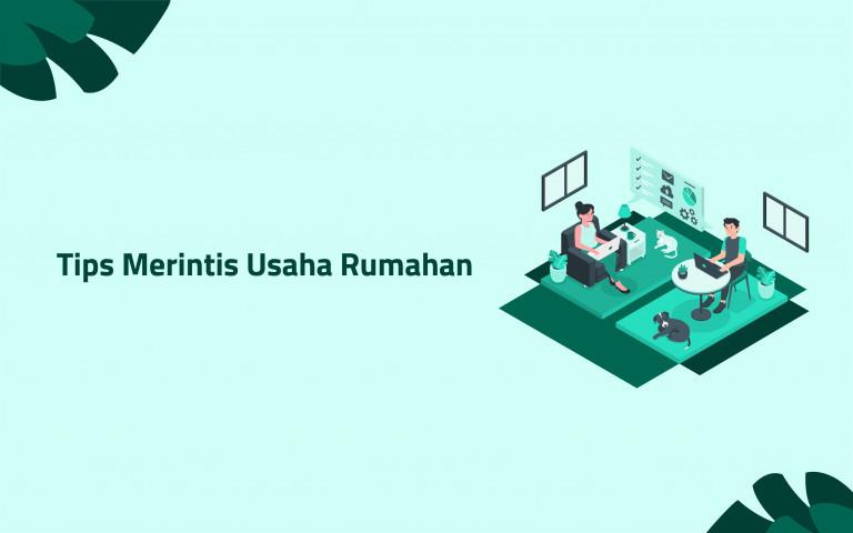 TIPS MERINTIS USAHA RUMAHAN