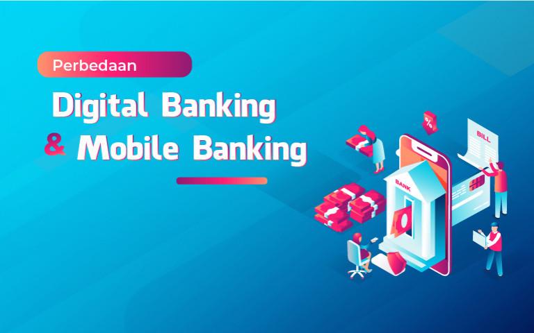 Perbedaan Digital Banking dengan Mobile Banking