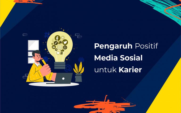 Pengaruh Positif Media Sosial Untuk Karier