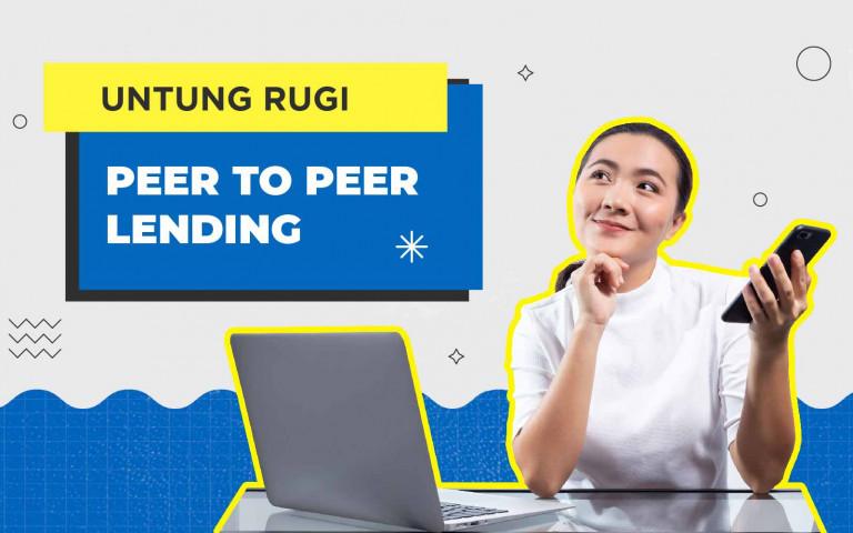 Untung Rugi PEER TO PEER LENDING