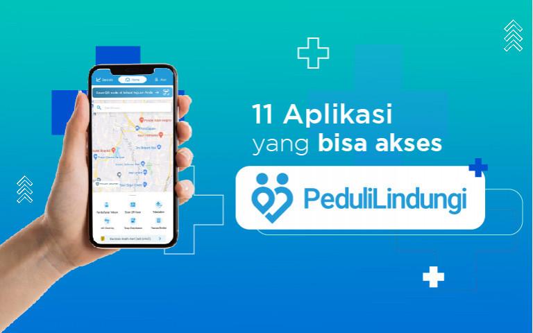 11 Aplikasi yang Bisa Akses PeduliLindungi