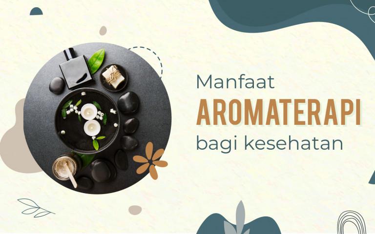 Manfaat Aromaterapi Bagi Kesehatan